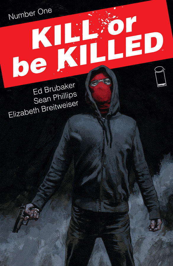 Kill or Be Killed Ed Brubaker y Sean Phillips
